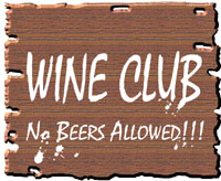 Wine Club: No Beers Allowed
