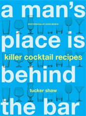 Tucker Shaw's A Man's Place is Behind the Bar