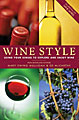 Wine Style by Mary Ewing-Mulligan and Ed McCarthy